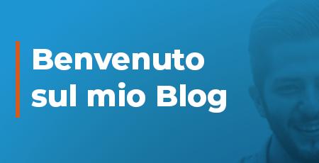 benvenuto sul mio blog